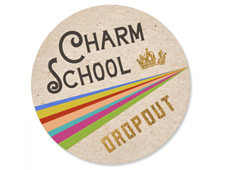 Charm School Dropout Badge
